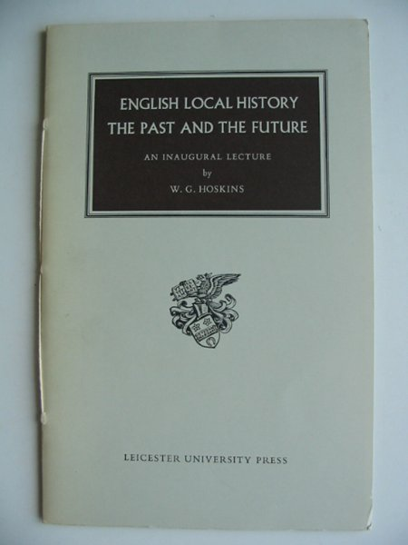 Photo of ENGLISH LOCAL HISTORY THE PAST AND THE FUTURE written by Hoskins, W.G. published by Leicester University Press (STOCK CODE: 596156)  for sale by Stella & Rose's Books
