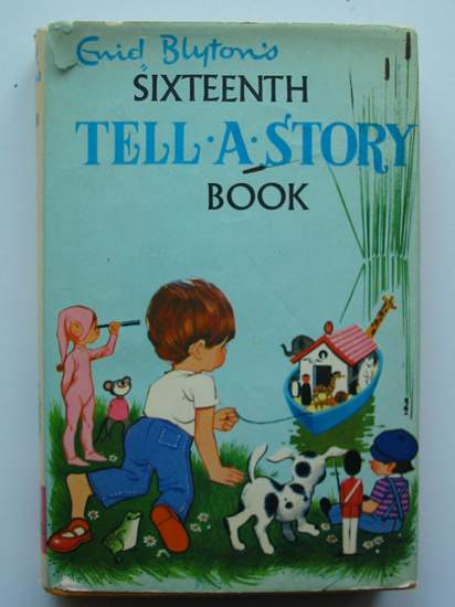 Photo of ENID BLYTON'S SIXTEENTH TELL-A-STORY BOOK written by Blyton, Enid published by World Distributors Ltd. (STOCK CODE: 597301)  for sale by Stella & Rose's Books