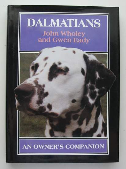 Photo of DALMATIANS AN OWNER'S COMPANION written by Wholey, John Eady, Gwen published by The Crowood Press (STOCK CODE: 597431)  for sale by Stella & Rose's Books