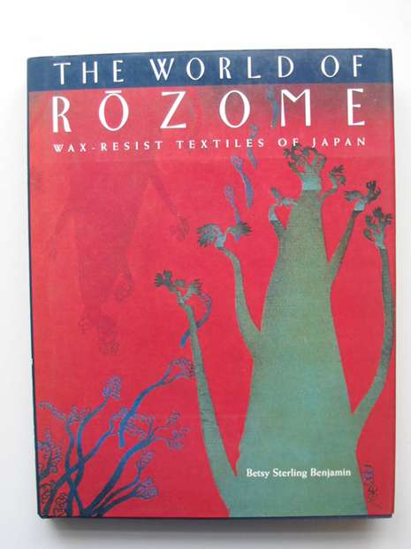 Photo of THE WORLD OF ROZOME WAX-RESIST TEXTILES OF JAPAN- Stock Number: 597676