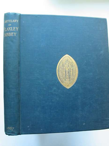 Photo of THE CARTULARY AND HISTORICAL NOTES OF THE CISTERCIAN ABBEY OF FLAXLEY OTHERWISE CALLED DENE ABBEY IN THE COUNTY OF GLOUCESTER written by Crawley-Boevey, Arthur W. published by William Pollard (STOCK CODE: 598013)  for sale by Stella & Rose's Books