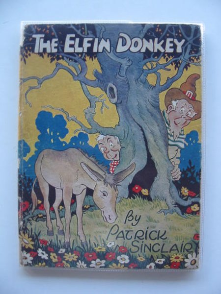 Photo of THE ELFIN DONKEY written by Sinclair, Patrick illustrated by Sinclair, Patrick published by The Children's Press (STOCK CODE: 604120)  for sale by Stella & Rose's Books