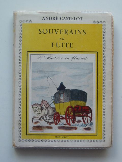 Photo of SOUVERAINS EN FUITE written by Castelot, Andre published by Amiot Dumont (STOCK CODE: 605686)  for sale by Stella & Rose's Books