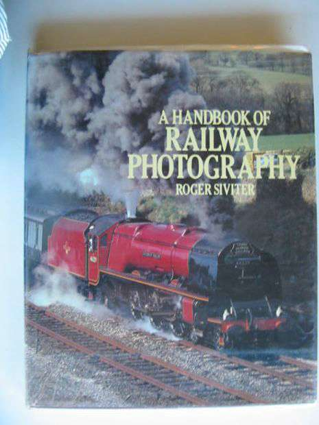 Photo of A HANDBOOK OF RAILWAY PHOTOGRAPHY- Stock Number: 607916