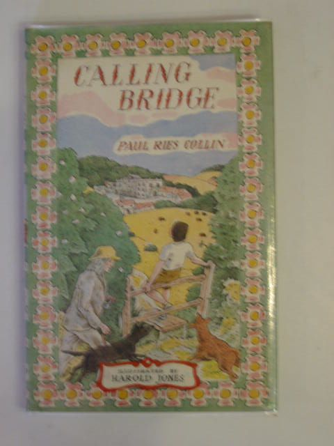 Photo of CALLING BRIDGE written by Collin, Paul Ries illustrated by Jones, Harold published by Oxford University Press (STOCK CODE: 608758)  for sale by Stella & Rose's Books