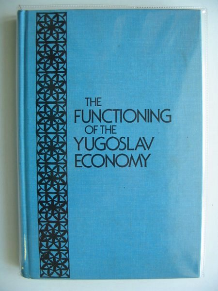 Photo of THE FUNCTIONING OF THE YUGOSLAV ECONOMY- Stock Number: 612459