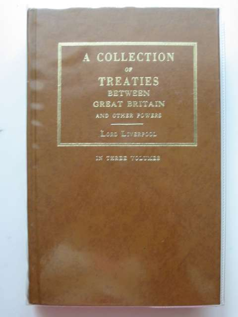 Photo of A COLLECTION OF TREATIES BETWEEN GREAT BRITAIN AND OTHER POWERS VOLUME I- Stock Number: 613546