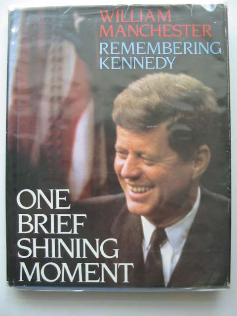 Photo of ONE BRIEF SHINING MOMENT written by Manchester, William published by Little, Brown and Company (STOCK CODE: 613847)  for sale by Stella & Rose's Books