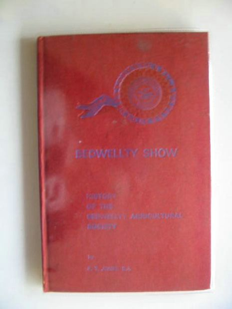Photo of BEDWELLTY SHOW written by Jones, R.T. published by The Bedwellty Agricultural Society (STOCK CODE: 614460)  for sale by Stella & Rose's Books
