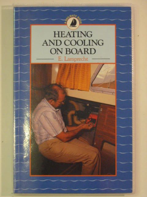 Photo of HEATING AND COOLING ON BOARD written by Lamprecht, E. published by Adlard Coles (STOCK CODE: 620553)  for sale by Stella & Rose's Books