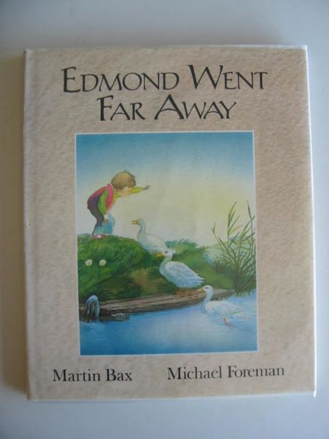 Photo of EDMOND WENT FAR AWAY written by Bax, Martin illustrated by Foreman, Michael published by Walker Books (STOCK CODE: 623720)  for sale by Stella & Rose's Books