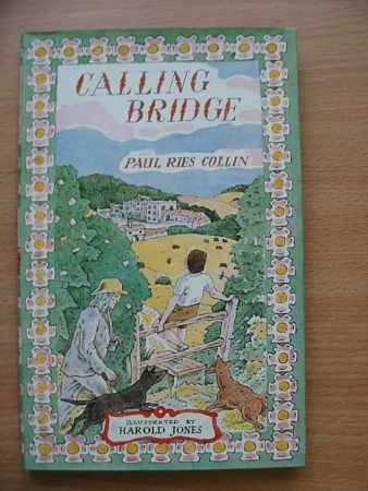 Photo of CALLING BRIDGE written by Collin, Paul Ries illustrated by Jones, Harold published by Oxford University Press (STOCK CODE: 624428)  for sale by Stella & Rose's Books