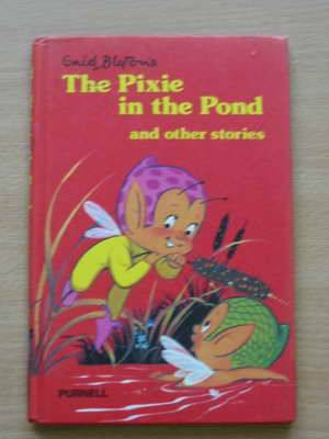Photo of THE PIXIE IN THE POND AND OTHER STORIES written by Blyton, Enid published by Purnell Books (STOCK CODE: 625598)  for sale by Stella & Rose's Books