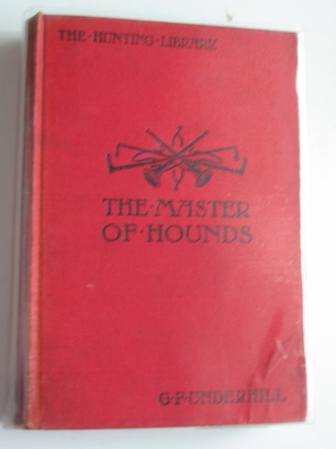 Photo of THE MASTER OF HOUNDS written by Underhill, George F. published by Grant Richards (STOCK CODE: 625742)  for sale by Stella & Rose's Books