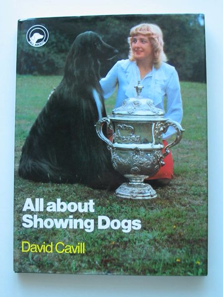 Photo of ALL ABOUT SHOWING DOGS written by Cavill, David published by Pelham Books (STOCK CODE: 627024)  for sale by Stella & Rose's Books