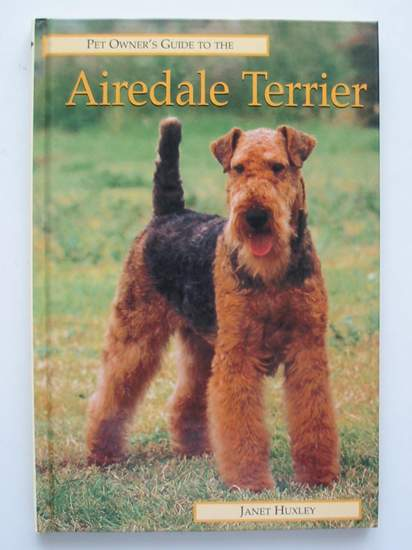 Photo of PET OWNER'S GUIDE TO THE AIREDALE TERRIER written by Huxley, Janet published by Ringpress Books (STOCK CODE: 627499)  for sale by Stella & Rose's Books