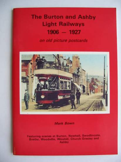 Photo of THE BURTON AND ASHBY LIGHT RAILWAYS 1906-1927 ON OLD PICTURE POSTCARDS- Stock Number: 628161