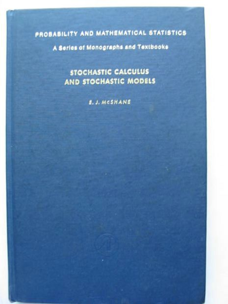 Photo of STOCHASTIC CALCULUS AND STOCHASTIC MODELS written by McShane, E.J. published by Academic Press (STOCK CODE: 628476)  for sale by Stella & Rose's Books