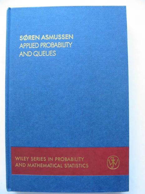 Photo of APPLIED PROBABILITY AND QUEUES written by Asmussen, Soren published by John Wiley & Sons (STOCK CODE: 628485)  for sale by Stella & Rose's Books
