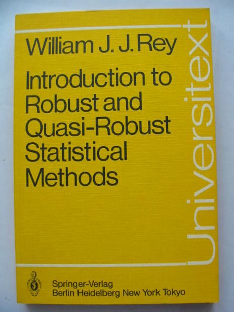 Photo of INTRODUCTION TO ROBUST AND QUASI-ROBUST STATISTICAL METHODS written by Rey, William J.J. published by Springer-Verlag (STOCK CODE: 628486)  for sale by Stella & Rose's Books