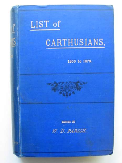 Photo of LIST OF CARTHUSIANS 1800 TO 1879 written by Parish, W.D. published by Farncombe & Co. (STOCK CODE: 628541)  for sale by Stella & Rose's Books