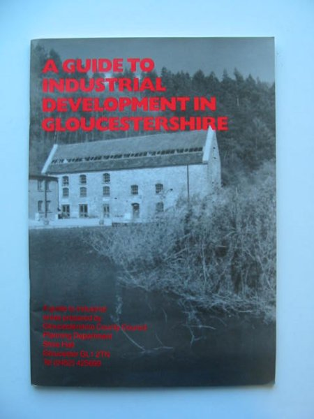 Photo of A GUIDE TO INDUSTRIAL DEVELOPMENT IN GLOUCESTERSHIRE- Stock Number: 628765