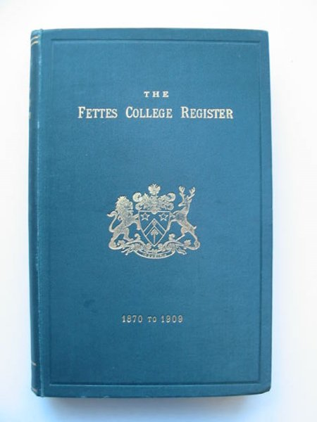 Photo of THE FETTES COLLEGE REGISTER 1870 TO 1909 published by H. & J. Pillans & Wilson (STOCK CODE: 628786)  for sale by Stella & Rose's Books