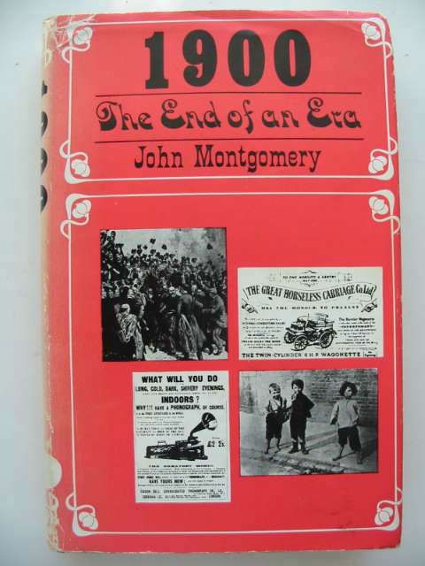 Photo of 1900 THE END OF AN ERA written by Montgomery, John published by George Allen & Unwin Ltd. (STOCK CODE: 629572)  for sale by Stella & Rose's Books