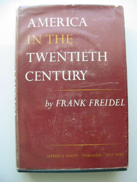 Photo of AMERICA IN THE TWENTIETH CENTURY written by Freidel, Frank published by Alfred A. Knopf (STOCK CODE: 652724)  for sale by Stella & Rose's Books