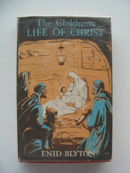 Photo of THE CHILDREN'S LIFE OF CHRIST written by Blyton, Enid illustrated by Soper, Eileen published by Methuen (STOCK CODE: 654645)  for sale by Stella & Rose's Books