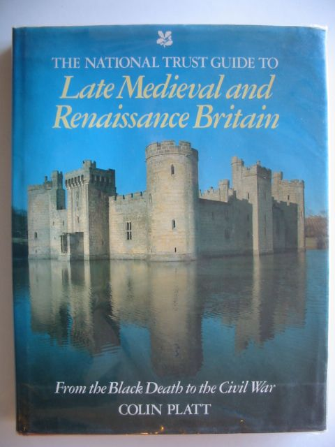 Photo of THE NATIONAL TRUST GUIDE TO LATE MEDIEVAL AND RENAISSANCE BRITAIN written by Platt, Colin published by George Philip (STOCK CODE: 654747)  for sale by Stella & Rose's Books