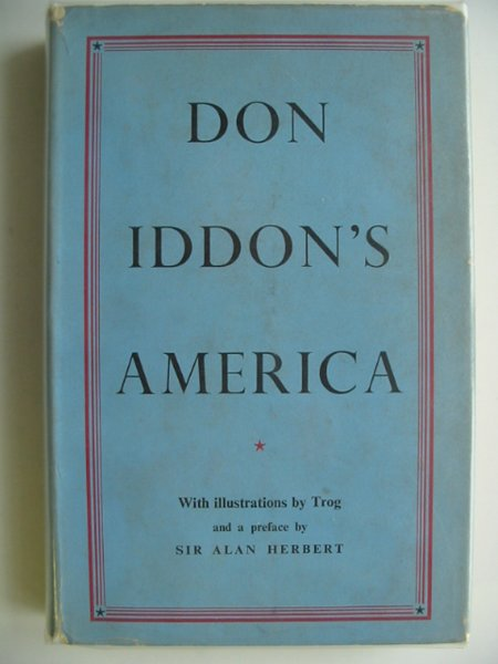 Photo of DON IDDON'S AMERICA written by Iddon, Don illustrated by Trog,  published by Falcon Press (STOCK CODE: 655322)  for sale by Stella & Rose's Books