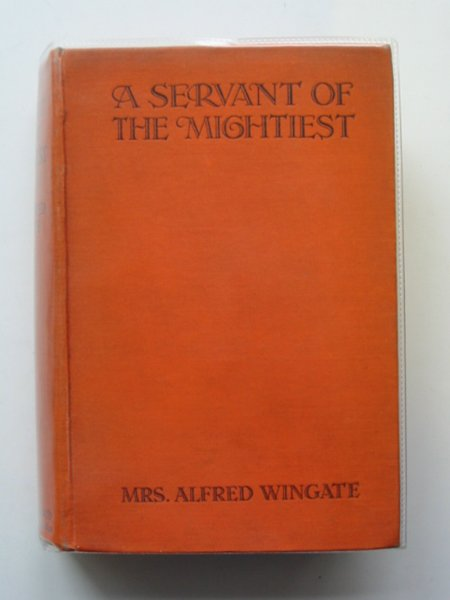 Photo of A SERVANT OF THE MIGHTIEST written by Wingate, Mrs. Alfred published by Crosby Lockwood (STOCK CODE: 657462)  for sale by Stella & Rose's Books