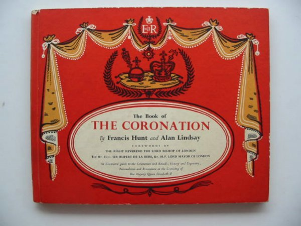 Photo of THE BOOK OF THE CORONATION written by Hunt, Francis illustrated by Lindsay, Alan published by Mayflower Publishing Company (STOCK CODE: 658365)  for sale by Stella & Rose's Books