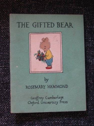 Photo of THE GIFTED BEAR written by Hammond, Rosemary illustrated by Hammond, Rosemary published by Geoffrey Cumberlege, Oxford University Press (STOCK CODE: 664974)  for sale by Stella & Rose's Books