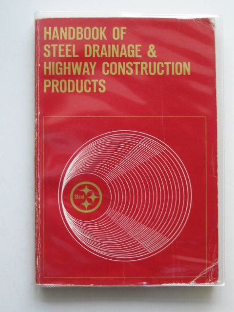 Photo of HANDBOOK OF STEEL DRAINAGE & HIGHWAY CONSTRUCTION PRODUCTS published by American Iron And Steel Institute (STOCK CODE: 677692)  for sale by Stella & Rose's Books