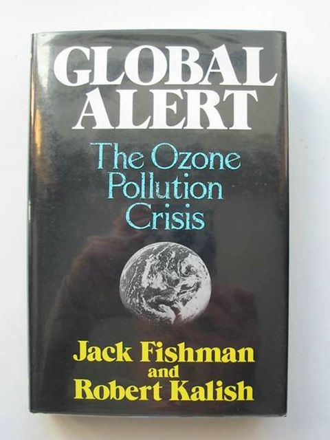 Photo of GLOBAL ALERT THE OZONE POLLUTION CRISIS written by Fishman, Jack<br />Kalish, Robert published by Plenum (STOCK CODE: 680355)  for sale by Stella & Rose's Books