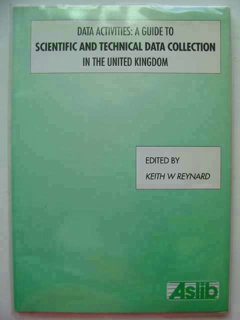 Photo of DATA ACTIVITIES: A GUIDE TO SCIENTIFIC AND TECHNICAL DATA COLLECTION IN THE UK written by Reynard, Keith W. published by Aslib (STOCK CODE: 680974)  for sale by Stella & Rose's Books