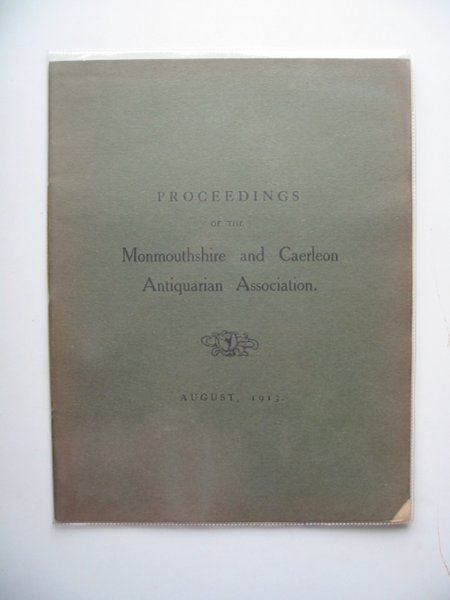 Photo of PROCEEDINGS OF THE MONMOUTHSHIRE AND CAERLEON ANTIQUARIAN ASSOCIATION AUGUST 1913- Stock Number: 681955