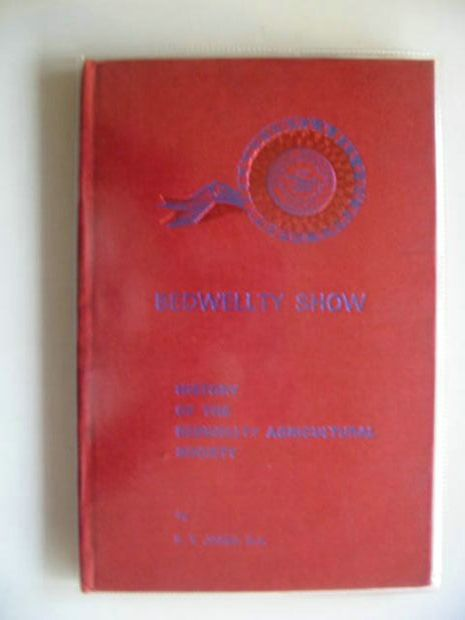 Photo of BEDWELLTY SHOW written by Jones, R.T. published by The Bedwellty Agricultural Society (STOCK CODE: 684496)  for sale by Stella & Rose's Books