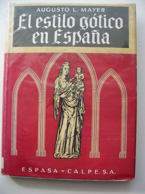 Photo of EL ESTILO GOTICO EN ESPANA written by Mayer, Augusto L. published by Espasa Calpe (STOCK CODE: 684903)  for sale by Stella & Rose's Books