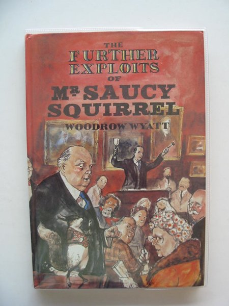 Photo of THE FURTHER EXPOITS OF MR. SAUCY SQUIRREL written by Wyatt, Woodrow illustrated by Floyd, Gareth published by George Allen & Unwin (STOCK CODE: 689840)  for sale by Stella & Rose's Books