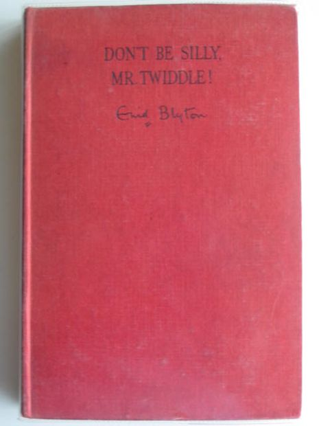 Photo of DON'T BE SILLY, MR. TWIDDLE! written by Blyton, Enid illustrated by McGavin, Hilda published by George Newnes Ltd. (STOCK CODE: 691864)  for sale by Stella & Rose's Books