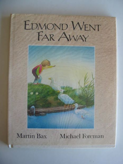 Photo of EDMOND WENT FAR AWAY written by Bax, Martin illustrated by Foreman, Michael published by Walker Books (STOCK CODE: 692665)  for sale by Stella & Rose's Books