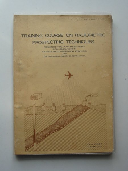 Photo of TRAINING COURSE ON RADIOMETRIC PROSPECTING TECHNIQUES (STOCK CODE: 692799)  for sale by Stella & Rose's Books