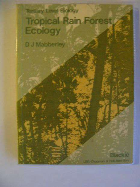 Photo of TROPICAL RAIN FOREST ECOLOGY written by Mabberley, D.J. published by Blackie (STOCK CODE: 695075)  for sale by Stella & Rose's Books