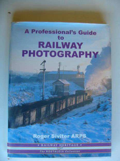 Photo of A PROFESSIONAL'S GUIDE TO RAILWAY PHOTOGRAPHY- Stock Number: 696283