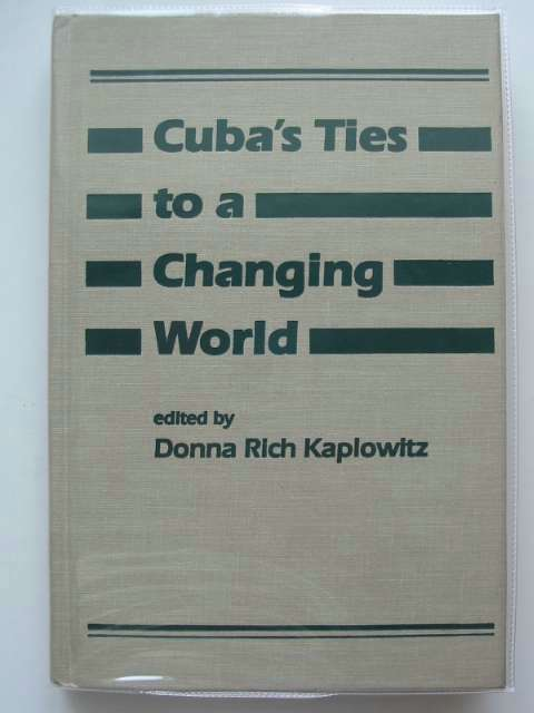Photo of CUBA'S TIES TO A CHANGING WORLD written by Kaplowitz, Donna Rich published by Lynne Rienner (STOCK CODE: 696697)  for sale by Stella & Rose's Books