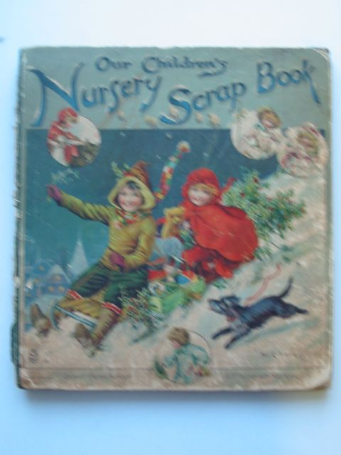 Photo of OUR CHILDREN'S NURSERY SCRAP BOOK published by Ernest Nister (STOCK CODE: 697496)  for sale by Stella & Rose's Books
