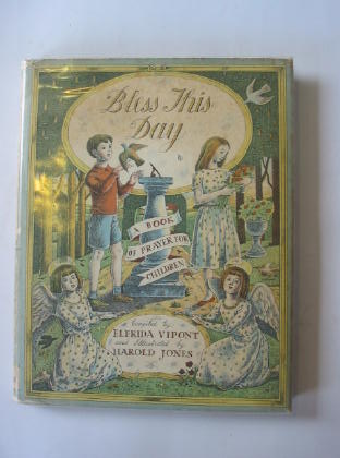 Photo of BLESS THIS DAY written by Vipont, Elfrida illustrated by Jones, Harold published by Collins (STOCK CODE: 703833)  for sale by Stella & Rose's Books